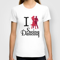 I (Dance) Swing Dancing T-shirt by Natalie Ryder