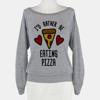 I'd Rather Be Eating Pizza
