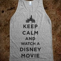 Keep Calm And Watch A Disney Movie!