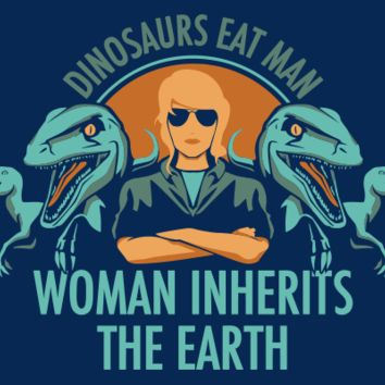 Woman Inherits The Earth T-Shirt | SnorgTees