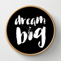 Dream Big Wall Clock by White Print Design | Society6