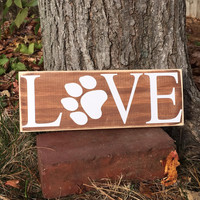 """Dog sign, Dog Quote, """"Love"""", Paw Print, Funny Dog Sign, Dog Lover Sign, Pet Lover Gift, Rescue Dog, Furry Besties, Pets, Simply Fontastic"""