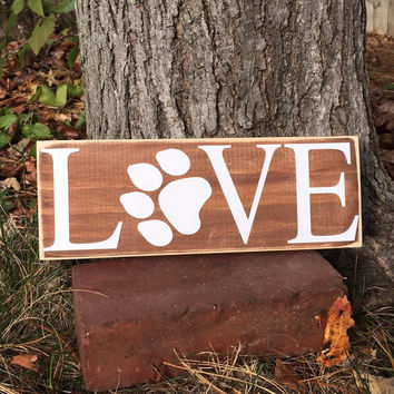 "Dog sign, Dog Quote, ""Love"", Paw Print, Funny Dog Sign, Dog Lover Sign, Pet Lover Gift, Rescue Dog, Furry Besties, Pets, Simply Fontastic"