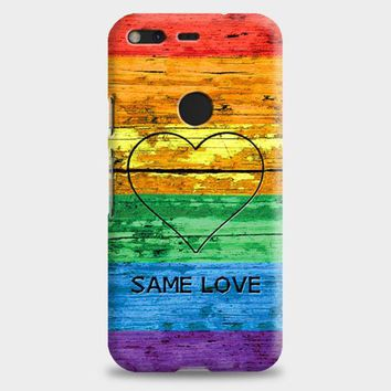 Lgbt Same Love Rainbow Flag Google Pixel XL Case