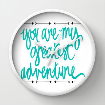 you are my greatest adventure Wall Clock by writtenforyou