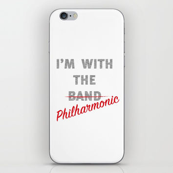I'm with the philharmonic // I'm with the cooler band iPhone Skin by Camila Quintana S