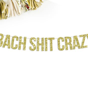 BACH SHIT CRAZY Party Banner