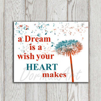 Dandelion quote print Orange teal typography printable A dream is a wish your heart makes Inspirational Poster print  INSTANT DOWNLOAD
