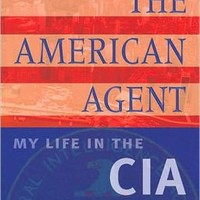 American Agent: My Life in the CIA