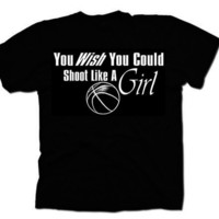 Basketball Shirt You Wish You Can Hit Like A Girl by Lordofshirts