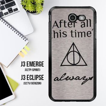 After All This Time Always Quote Harry Potter Samsung Galaxy J3 Emerge, J3 Eclipse , Amp Prime 2, Express Prime 2 2017 SM J327 Case