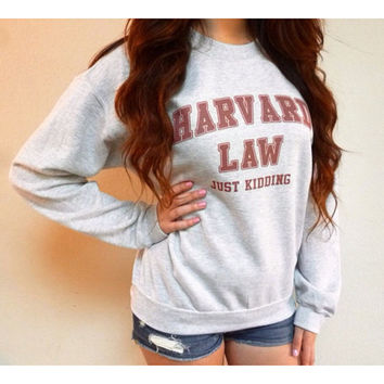 """Harvard Law Just Kidding"""