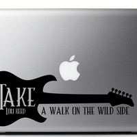 """Lou Reed Quote Inspirational Laptop Decal """"Take a walk on the wild side"""" 7 x 2.6 inches"""