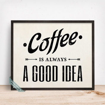 Coffee Is Always A Good Idea Print, Typography Print, Coffee Art, Coffee Print, Kitchen Decor, Wall Decor, Mothers Day Gift