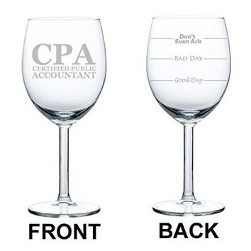 Wine Glass Goblet Two Sided Good Day Bad Day Dont Even Ask CPA Certified Public Accountant 17 oz Stemless