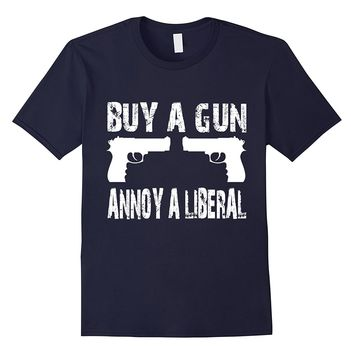 Buy A gun annoy a liberal funny gun rights shirt