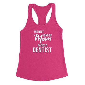 The best kind of mom raises a dentist Tank Top