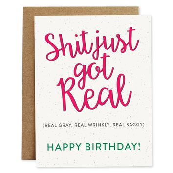 Rhubarb Paper Co. - Just Got Real Birthday Card