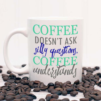 Coffee Understands Mug