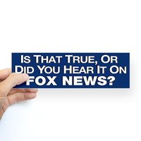 True or Fox News? Bumper Sticker on CafePress.com