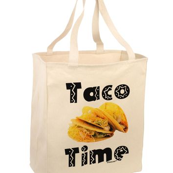Taco Time - Mexican Food Design Large Grocery Tote Bag by TooLoud