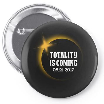 totality is coming 2400x3200 Pin-back button