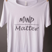 "Gina ""Mind Over Matter"" Tee"