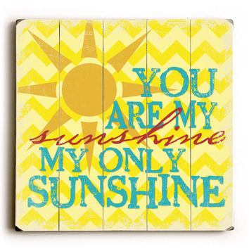You Are My Sunshine by Artist Misty Diller Wood Sign