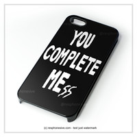 You Complete Mess Me iPhone 4 4S 5 5S 5C 6 6 Plus , iPod 4 5  , Samsung Galaxy S3 S4 S5 Note 3 Note 4 , and HTC One X M7 M8 Case