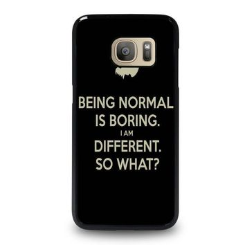 normal is boring quotes samsung galaxy s7 case cover  number 1