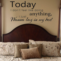 Today I don't want to do anything I just wanna lay in my bed Bruno Mars Lyrics Wall Decal Sticker Art