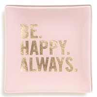Fringe Studio 'Be. Happy. Always.' Glass Trinket Tray