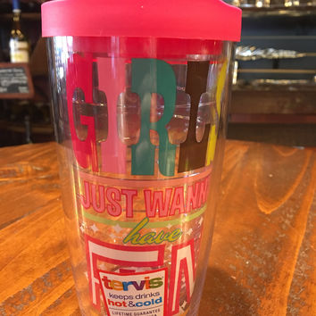 Girls Just Wanna Have Fun Tumbler by Tervis