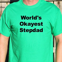 World's Okayest Stepdad Shirt