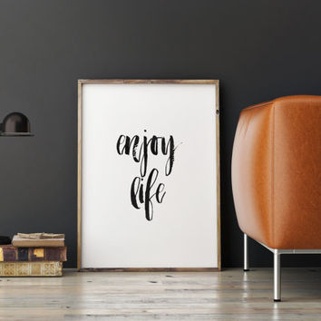 "PRINTABLE Art""Enjoy Life""Motivational & Inspirational Art,Today I choose Joy,Typography Print,Home Decor,Wall Decor,Apartment Decor,Instant"