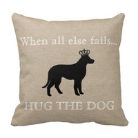 When all else fails Hug the Dog funny saying linen