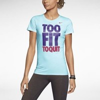 """The Nike """"Too Fit To Quit"""" Women's T-Shirt."""