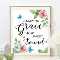 Quote art print, Amazing Grace how sweet the sound, printable quotes, wall art, wall quotes, framed quotes, wisdom decor, printable wall art