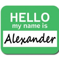 Alexander Hello My Name Is Mouse Pad