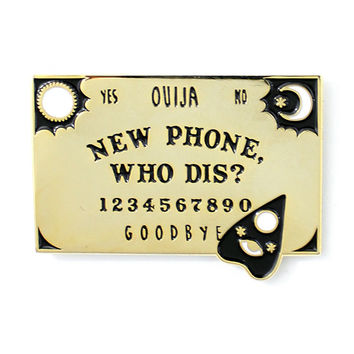 New Phone, Who Dis? Ouija Board Pin