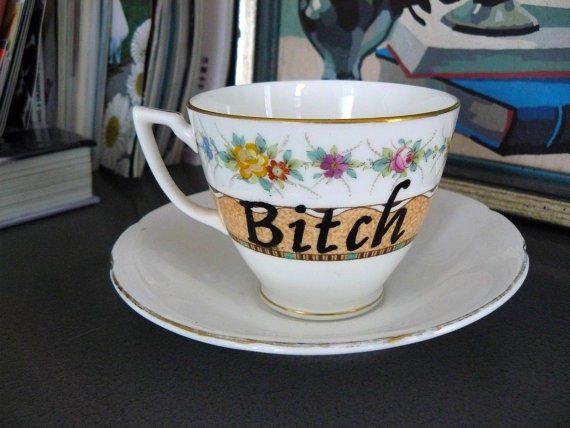 Bitch Teacup