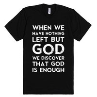 Nothing Left But God-Unisex Black T-Shirt