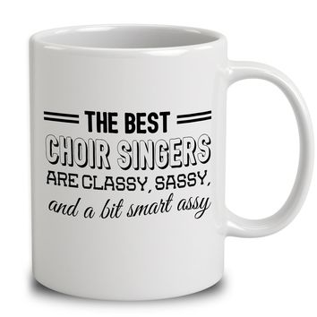 The Best Choir Singers Are Classy Sassy And A Bit Smart Assy