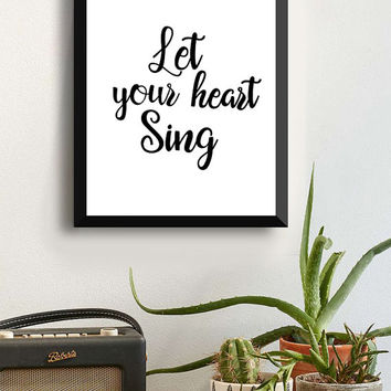 Inspirational Quote Poster,  Let Your Heart Sing Quote, Wall Art Typography Print, Home Decor Design Print Digital Print, Zen quote