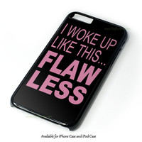 I Woke Up Like This Design for iPhone and iPod Touch Case