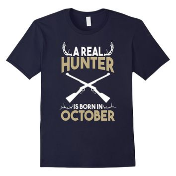 A Real Hunter is Born in October Outdoors T-Shirt