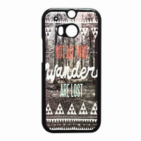 Tolkien Quote Not All Who Wander Are Lost 4c5917f7-9c55-4fe7-a5c7-a3b121a9a284 for HTC One M8 case *RA*