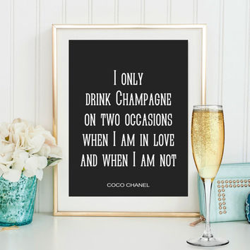 Coco Chanel Quote ,I Only Drink Champagne,Chanel Print,Bar Decor,Bar Wall Art,Bar Quote,Coco Chanel Print,Fashion Print,Fashion Wall Art