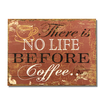 """Decorative Wood Wall Hanging Sign Plaque """"There Is No Life Before Coffee"""" Brown"""