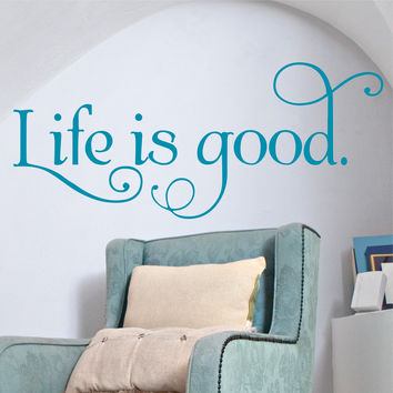 Life Is Good Wall Quote Wall Words Vinyl Wall Decal Sticker